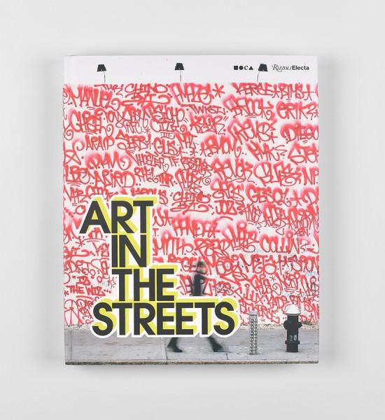 art-in-the-streets-moca-los-angeles-jeffrey-deitch-book-livre-history-of-graffiti-and-street-art-rizzoli