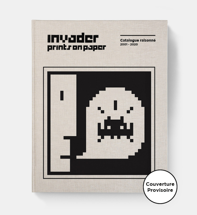 Invader - Prints on Paper - Catalogue raisonné 2001-2020
