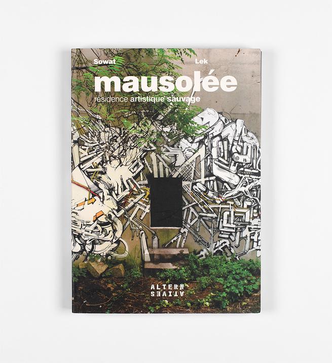 Mausolée, résidence artistique sauvage